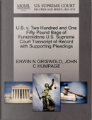 U.S. V. Two Hundred and One Fifty Pound Bags of Furazolidone U.S. Supreme Court Transcript of Record with Supporting Pleadings by Erwin N. Griswold