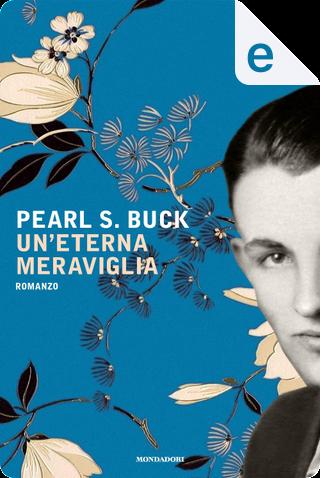 Un'eterna meraviglia by Pearl S. Buck
