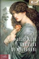 Una casa di melograni by Oscar Wilde