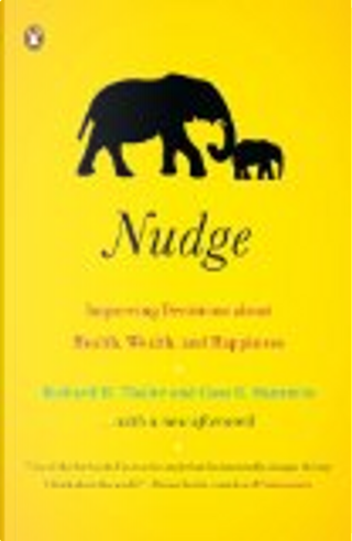 Nudge by Richard H. Thaler, Cass R. Sunstein