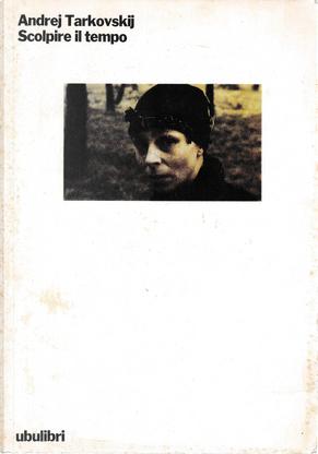 Scolpire il tempo by Andrej Tarkovskij