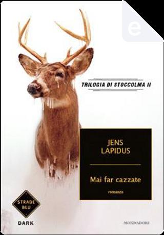 Mai far cazzate by Jens Lapidus