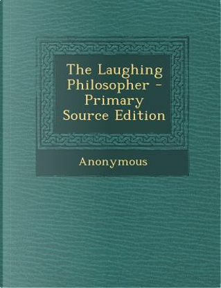 Laughing Philosopher by ANONYMOUS
