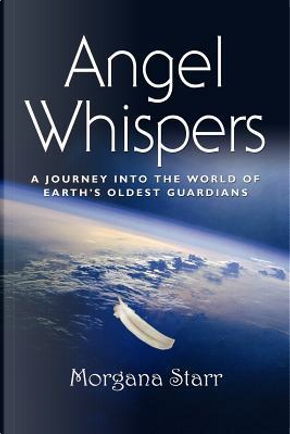 Angel Whispers by Morgana Starr