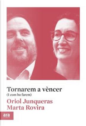 Tornarem a vèncer by Marta Rovira, Oriol Junqueras
