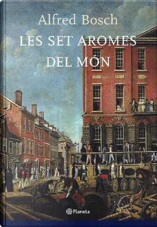 Les set aromes del Món by Alfred Bosch