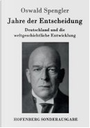 Jahre der Entscheidung by Oswald Spengler