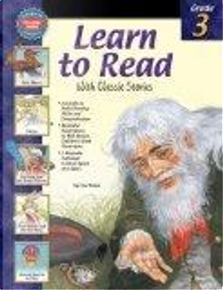 Learn to Read With Classic Stories, Grade 3 by School Specialty Publishing, Vincent Douglas