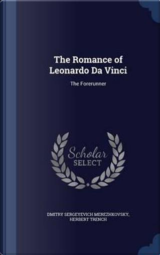 The Romance of Leonardo Da Vinci by Saratovski I Gosudarstvenny I Universitet Im Ng Chernyshevsk