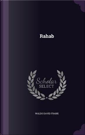 Rahab by Waldo David Frank