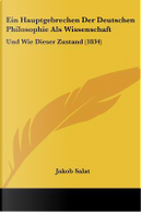 Ein Hauptgebrechen Der Deutschen Philosophie ALS Wissenschaft by Jakob Salat