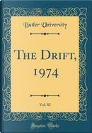 The Drift, 1974, Vol. 82 (Classic Reprint) by Butler University