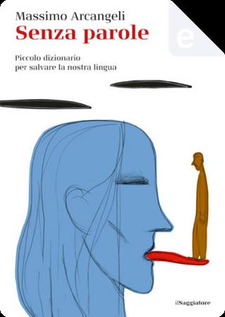 Senza parole by Massimo Arcangeli