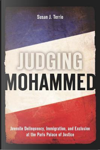 Judging Mohammed by Susan J. Terrio