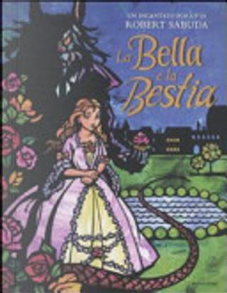 La Bella e la Bestia. Libro pop-up by Robert Sabuda