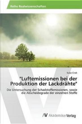 """Luftemissionen bei der Produktion der Lackdrähte"" by Suljo Cirak"