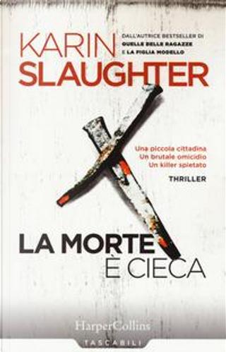 La morte è cieca by Karin Slaughter