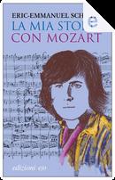 La mia storia con Mozart by Éric-Emmanuel Schmitt