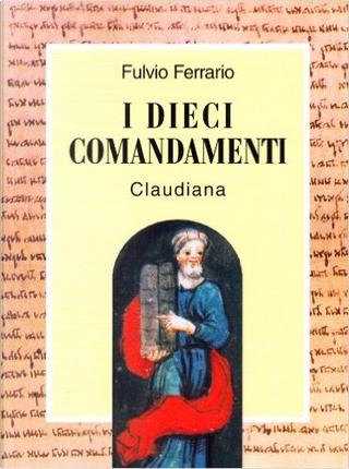I dieci comandamenti by Fulvio Ferrario