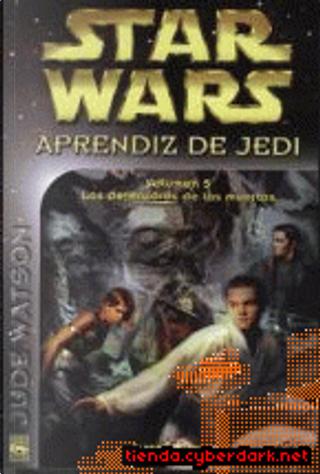 Aprendiz de Jedi-5: Los defensores de los muertos by Jude Watson