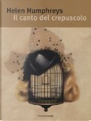 Il canto del crepuscolo by Helen Humphreys