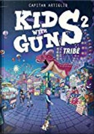 Kids with guns vol. 2 by Capitan Artiglio