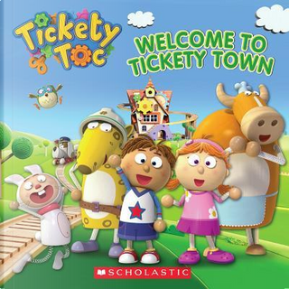 Welcome to Tickety Town by Anna Holmes