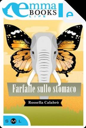 Farfalle sullo stomaco by Rossella Calabrò