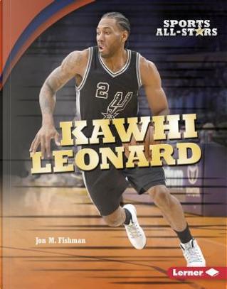 Kawhi Leonard by Jon M. Fishman