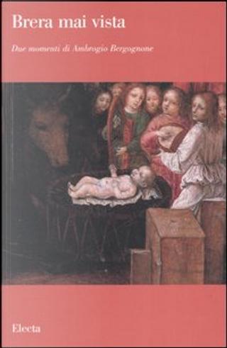 Due momenti di Ambrogio Bergognone by Pietro C. Marani