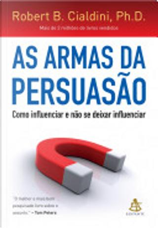 As armas da persuasão by Robert B. Cialdini