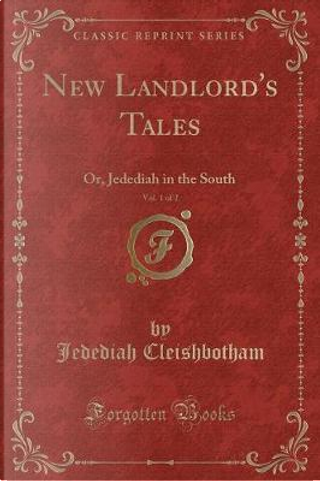 New Landlord's Tales, Vol. 1 of 2 by Jedediah Cleishbotham