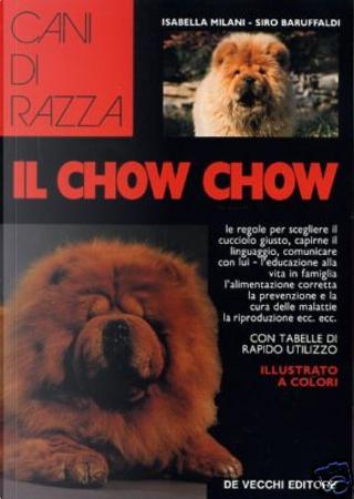 Il chow chow by Baruffaldi Siro, Isabella Milani