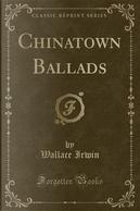 Chinatown Ballads (Classic Reprint) by Wallace Irwin