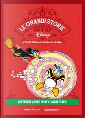 Le grandi storie Disney - L'opera omnia di Romano Scarpa vol. 46 by Bobbi J.G. Weiss, Ed Nofziger, Fabio Michelini, Max Massimino Garnier