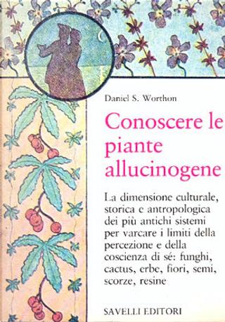 Conoscere le piante allucinogene by Daniel S. Worthon