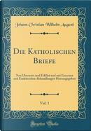 Die Katholischen Briefe, Vol. 1 by Johann Christian Wilhelm Augusti