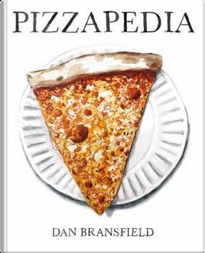 Pizzapedia by Dan Bransfield