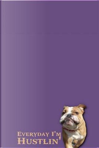 Everyday I'm Hustlin' by Jaxsonthebulldog