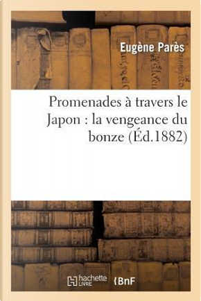 Promenades a Travers le Japon by Pares-E