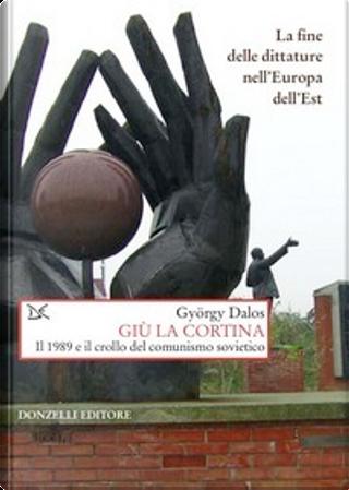 Giù la cortina by Gyorgy Dalos