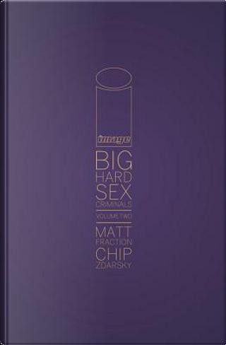 Big Hard Sex Criminals 2 by Matt Fraction