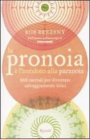 La pronoia è l'antidoto alla paranoia by Rob Brezsny