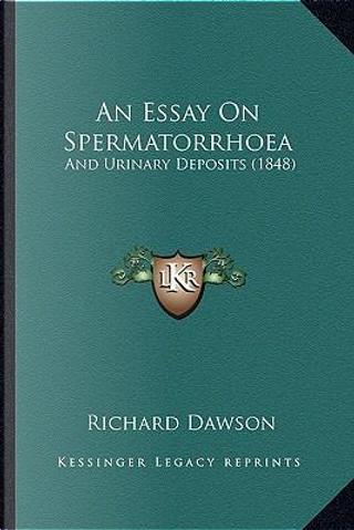 An Essay on Spermatorrhoea by Richard Dawson