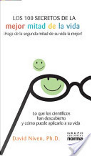 Los 100 Secretos de La Mejor Mitad de La Vida by David Niven