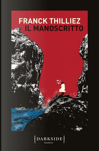 Il manoscritto by Franck Thilliez