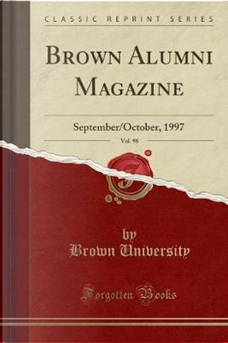 Brown Alumni Magazine, Vol. 98 by Brown University