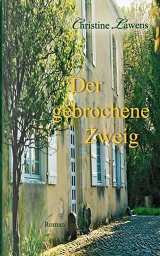 Der gebrochene Zweig by Christine Lawens