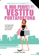 Il mio perfetto vestito portafortuna by Manuela Chiarottino