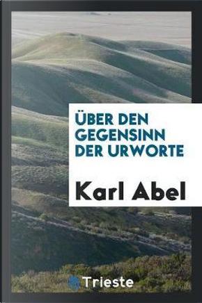 Über den Gegensinn der Urworte by Karl Abel